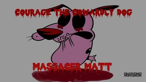 Courage the Cowardly Dog: Massacre Matt