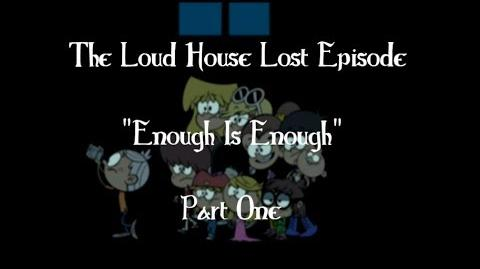 The Loud House Enough is Enough Part One-0