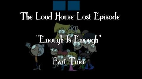 The Loud House Enough is Enough Part One 2-0