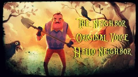 """The Neighbor"" Original Voice (Hello Neighbor)"