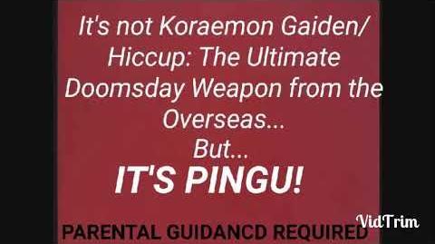 It's Not Koraemon Gaiden/HTUWFTO, But... It's Pingu!
