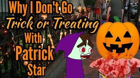 """Why I Don't Go Trick or Treating With Patrick Star"" (13 Days of Halloween) Day I II"