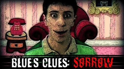 """Blue's Clues Sorrow"" Creepypasta"