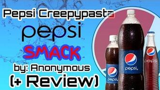 """Pepsi SMACK!"" (Pepsi Banned Beverage) Creepypasta by Anonymous (+ Review)"