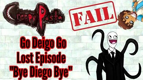 "Creepypasta FAILS 2 - Go Diego Go Lost Episode ""Bye Deigo Bye"" (RANT)"