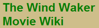 http://the-wind-waker-movie.wikia