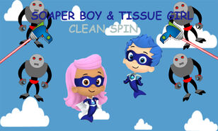 Soaper Boy and Tissue Girl Clean Spin