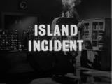 Island Incident