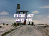 Fire at Rig 15