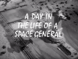 A Day In The Life Of A Space General