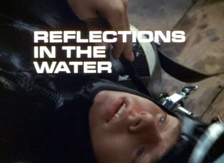 Reflections In The Water | Gerry Anderson Encyclopedia | FANDOM