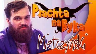 """Płachta na Byka - """"Mietczyński"""""""