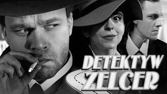 """""""Detektyw Zelcer"""""""