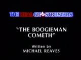 The Boogieman Cometh