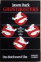 GhostbustersTheBookAboutTheMovieWrittenByJasonDarkPublishedByBasteiLubbeSc01