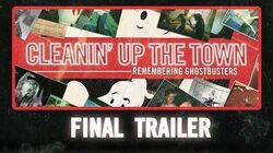 CLEANIN' UP THE TOWN Remembering Ghostbusters - Final Trailer