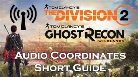 Short Guide All Division 2 Audio Podcast Coordinates - Ghost Recon Wildlands
