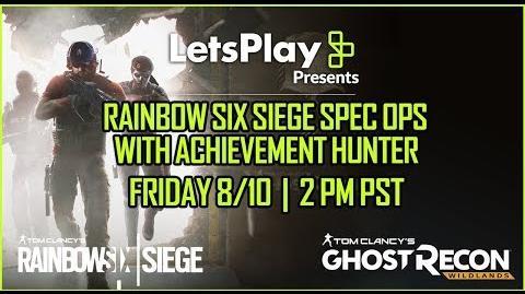 Ghost Recon Wildlands LIVESTREAM - Rainbow Six Siege Spec Ops 2 Let's Play Presents Ubisoft