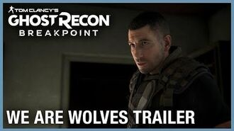 Tom Clancy's Ghost Recon Breakpoint We Are Wolves 4K Gameplay Trailer Ubisoft NA