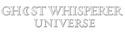 The Ghost Whisperer Universe Wiki