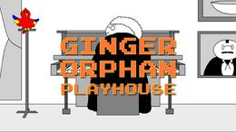 Ginger Orphan Playhouse