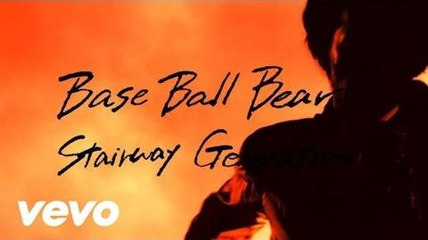 Base Ball Bear - Stairway Generation