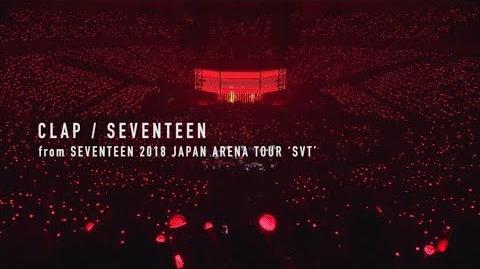 TEASER SEVENTEEN - CLAP (from DVD&Blu-ray『SEVENTEEN 2018 JAPAN ARENA TOUR 'SVT'』)