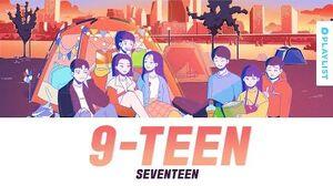 9-TEEN(나인틴) - 세븐틴(SEVENTEEN) Official Lyrics Eng Rom Han Kan 가사 에이틴2 OST