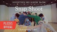 Choreography Video SEVENTEEN(세븐틴) - Snap Shoot