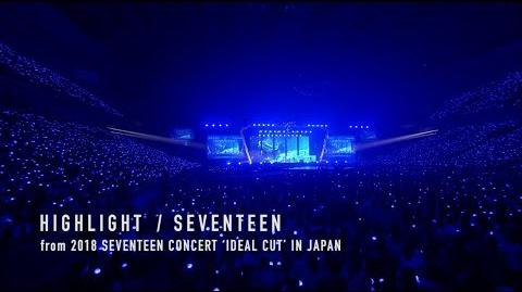 TEASER SEVENTEEN - HIGHLIGHT (from DVD&Blu-ray『2018 SEVENTEEN CONCERT 'IDEAL CUT' IN JAPAN』)