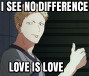 Akihiko I see no difference Love Is Love