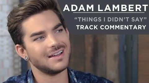 Adam Lambert - Things I Didn't Say -Track Commentary-