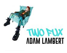 Two Fux Adam Lambert