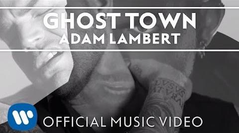 """Adam Lambert - """"Ghost Town"""" -Official Music Video-"""
