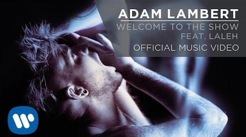 Adam Lambert - Welcome to the Show feat