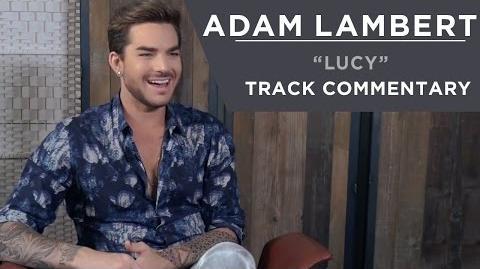 Adam Lambert - Lucy -Track Commentary-