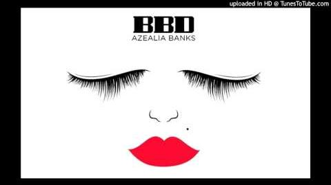 Azealia Banks - Bad Bitches Do It (BBD)