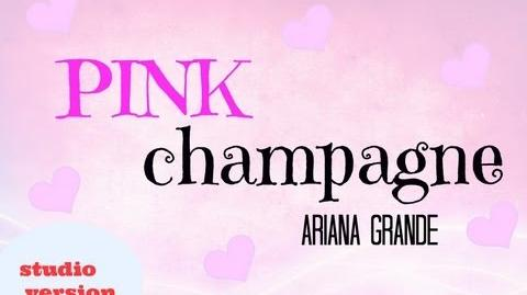 Pink Champagne - Ariana Grande (NEW 2013 STUDIO VERSION)