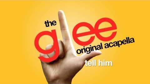 Glee - Tell Him - Acapella Version