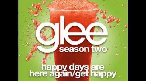 Glee - Happy Days Are Here Again Get Happy (LYRICS)