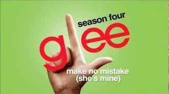 Make No Mistake (She's Mine) - Glee