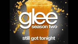 Glee - Still Got Tonight (DOWNLOAD MP3 + LYRICS)