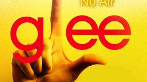 No Air - Glee Cast Version - Season 1 (Lyrics)