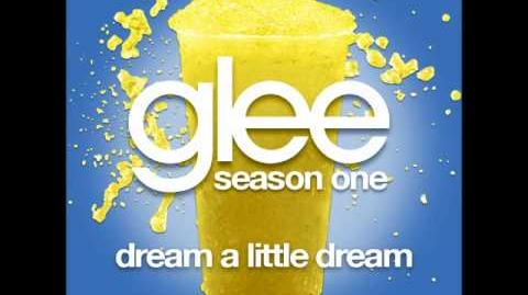 Glee - Dream A Little Dream (DOWNLOAD MP3 LYRICS)