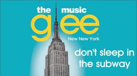 Glee - Don't Sleep In The Subway