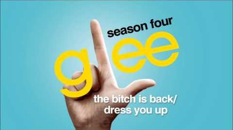 The Bitch Is Back Dress You Up - Glee