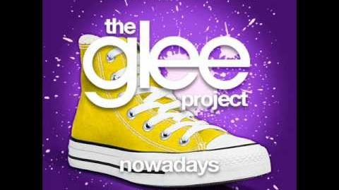 The Glee Project - Nowadays (LYRICS)