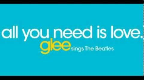 All You Need Is Love - Glee-0
