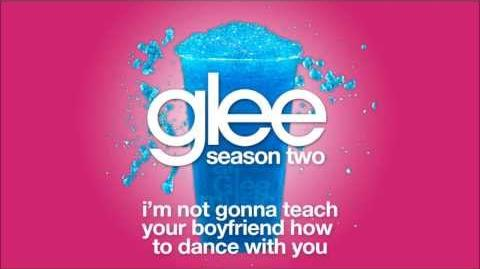 I'm Not Gonna Teach Your Boyfriend How to Dance With You Glee HD FULL STUDIO