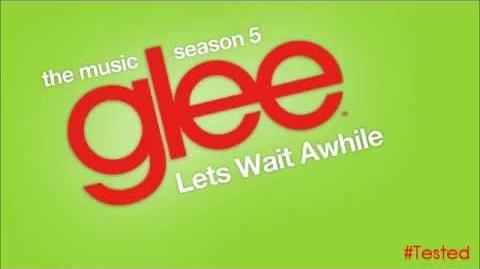 Let's Wait Awhile (Glee Cast Version)